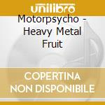 Heavy metal fruit cd musicale di MOTORPSYCHO