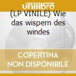 (LP VINILE) Wie das wispern des windes lp vinile di Roedelius