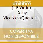(LP VINILE) Vladislav delay quartet