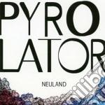 Pyrolator - Neuland cd musicale di Pyrolator