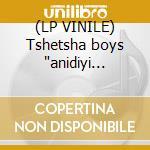 (LP VINILE) Tshetsha boys