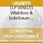 (LP VINILE) Villalobos & loderbauer