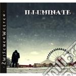 Illuminate - Zwischen Welten cd musicale di Illuminate