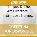 Torpus & the art directors-from lost cd cd musicale di Torpus & the art dir