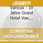10 jahre grand hotel van cleef cd+dvd cd musicale di Artisti Vari
