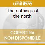 The nothings of the north cd musicale di AMETSUB