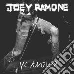 ...ya know? cd musicale di Joey Ramone
