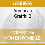 American Graffiti 2 cd musicale di Ost
