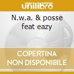 N.w.a. & posse feat eazy cd musicale di Artisti Vari
