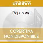 Rap zone cd musicale di Artisti Vari