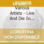 LIVE AND DIE IN L.A. cd musicale di ARTISTI VARI(2Pac-Snoop Dogg....)