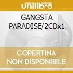 GANGSTA PARADISE/2CDx1 cd musicale di ARTISTI VARI