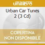 Urban car tunes 2 cd musicale di Artisti Vari
