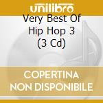 VERY BEST OF HIP HOP 3/3CD cd musicale di ARTISTI VARI