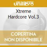 Xtreme hardcore from rotterdam 3 cd musicale