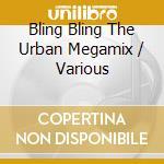 Bling bling the urban megamix cd musicale di Artisti Vari