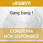 Gang bang ! cd musicale di Artisti Vari