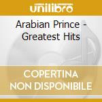 Greatest hits cd musicale di Prince Arabian