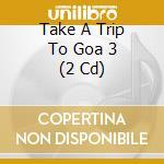 Take a trip to goa 3 cd musicale