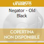 Old black cd musicale di Negator