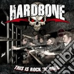 Hardbone - This Is Rock 'n' Roll cd musicale di Hardbone