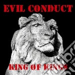 Evil Conduct - King Of Kings cd musicale di Conduct Evil