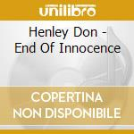 End of the innocence cd musicale di Don Henley