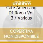 Cafe'americano di roma cd musicale