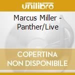 PANTHER/LIVE cd musicale di MILLER MARCUS