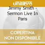 Jimmy Smith - Sermon Live In Paris cd musicale