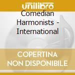 INTERNATIONAL cd musicale di COMEDIAN HARMONISTS