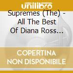 All the best cd musicale di Ross diana & the supremes & te