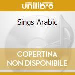 SINGS ARABIC cd musicale di DALIDA