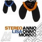 ANNO ONNO MONNO cd musicale di STEREO LISA