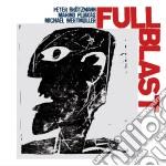 FULL BLAST cd musicale di BRTOTZMANN PETER