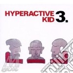P.Gropper/R.Graupe/C.Lillinger - Hyperactive Kid 3. cd musicale di GROPPER/GRAUPE/LILLI