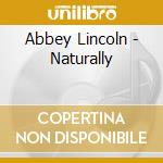 Abbey Lincoln - Naturally cd musicale di LINCOLN ABBEY