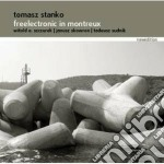 FREELECTRONIC IN MONTREUX                 cd musicale di STANKO TOMASZ