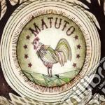 Matuto cd musicale di Matuto