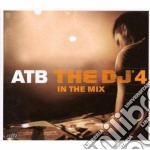 Artisti Vari - Atb - The Dj'4 In The Mix cd musicale di ATB