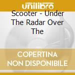 Under the radar over the cd musicale di Scooter