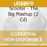 The big mash up cd musicale di Scooter