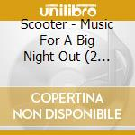 Music for a big night out cd musicale di Scooter
