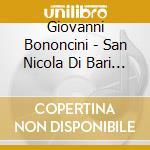 Les Muffatti/P. Van Heyghen - Bononcini: San Nicola Di Bari cd musicale di Giovanni Bononcini