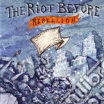 Riot Before - Rebellion cd musicale di Before Riot