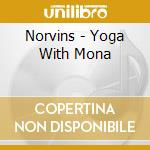 Yoga with mona cd musicale di Norvins