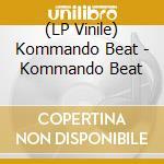 (LP VINILE) Kommando beat lp vinile di Beat Kommando
