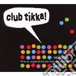 Club tikka! vol.1 cd musicale di Artisti Vari