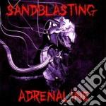 Sandblasting - Adrenaline cd musicale di SANDBLASTING