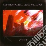 Criminal Asylum - Zeit cd musicale di Asylum Criminal